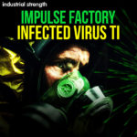 impulse-factory-infected-virus-ti